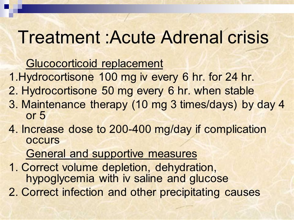 Treatment :Acute Adrenal crisis