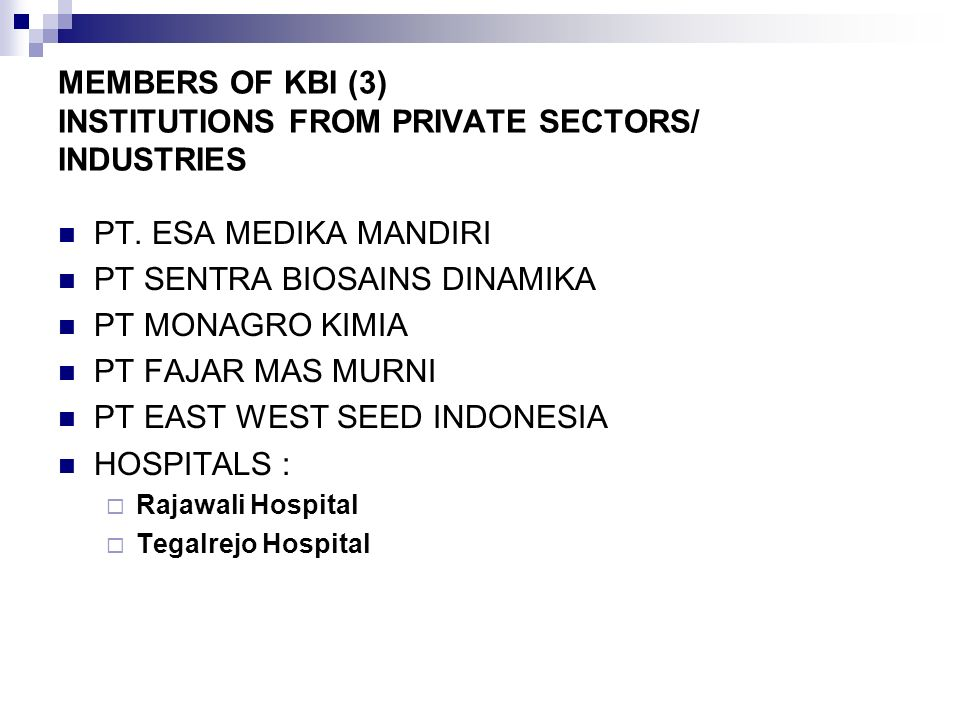 MEMBERS OF KBI (3) INSTITUTIONS FROM PRIVATE SECTORS/ INDUSTRIES