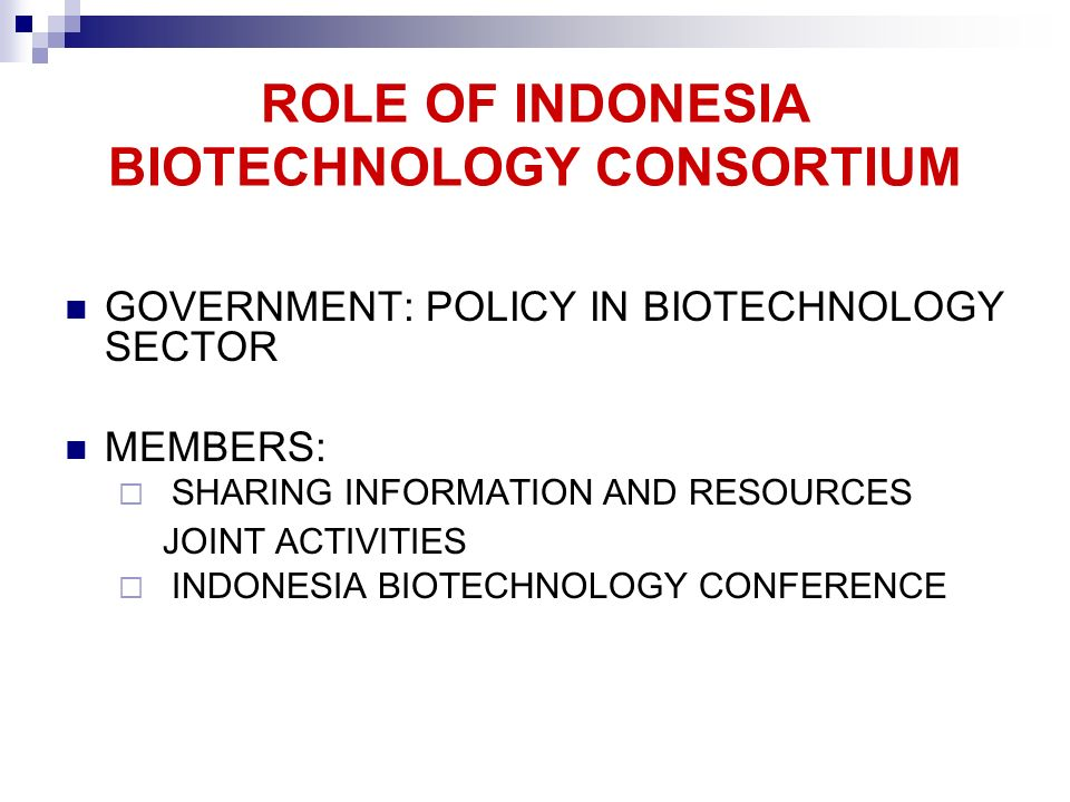 ROLE OF INDONESIA BIOTECHNOLOGY CONSORTIUM