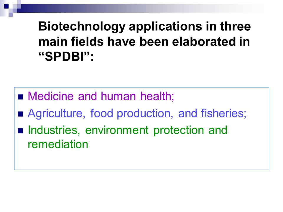 Biotechnology applications in three main fields have been elaborated in SPDBI :
