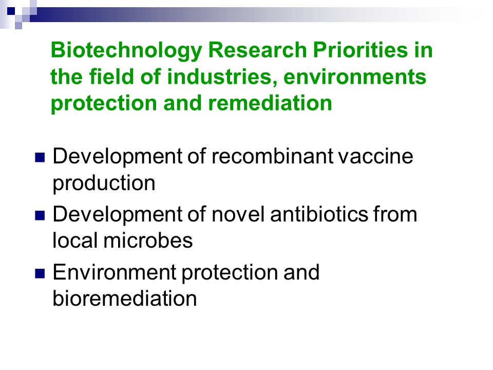 Biotechnology Research Priorities in the field of industries, environments protection and remediation