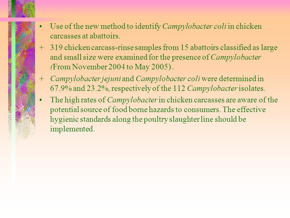 Use of the new method to identify Campylobacter coli in chicken carcasses at abattoirs.