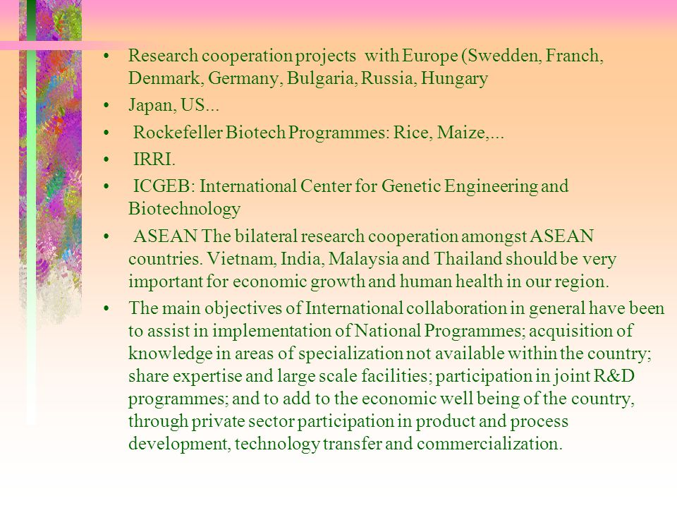 Research cooperation projects with Europe (Swedden, Franch, Denmark, Germany, Bulgaria, Russia, Hungary