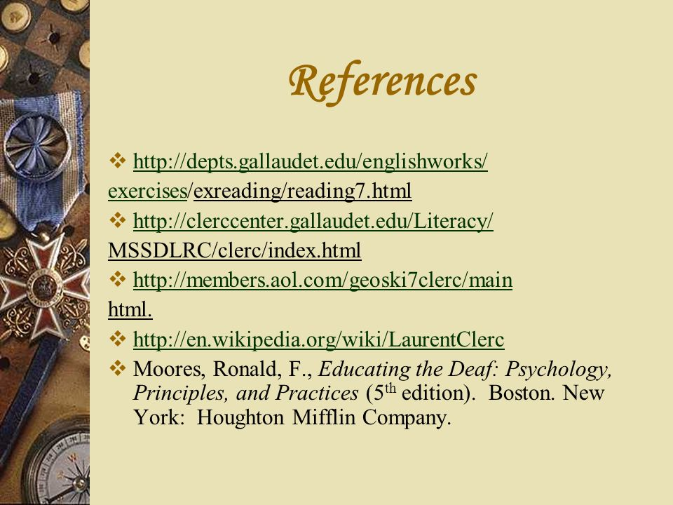 References http://depts.gallaudet.edu/englishworks/