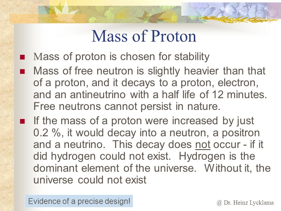 Mass of Proton Mass of proton is chosen for stability