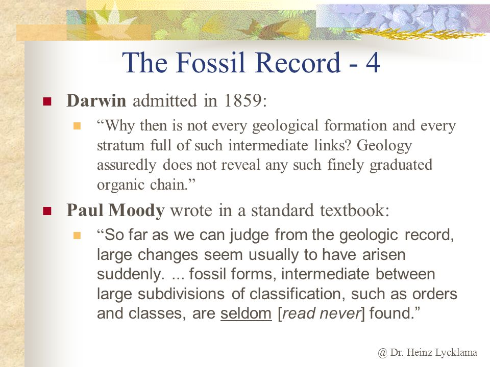 The Fossil Record - 4 Darwin admitted in 1859: