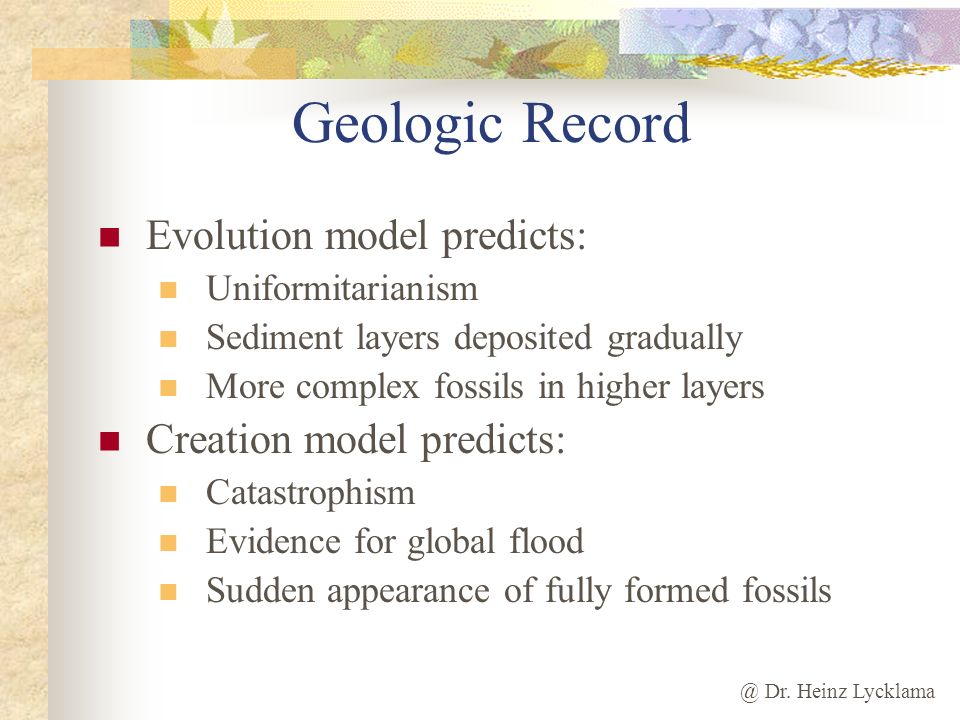 Geologic Record Evolution model predicts: Creation model predicts: