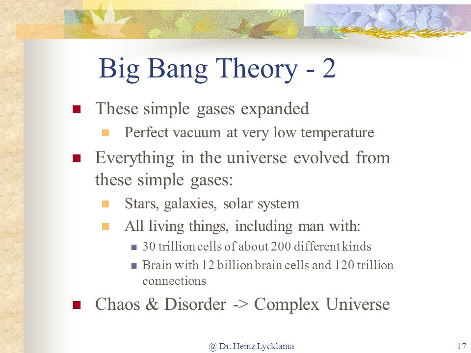 Big Bang Theory - 2 These simple gases expanded