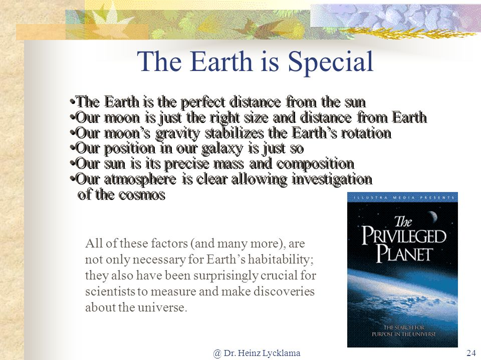 The Earth is Special The Earth is the perfect distance from the sun