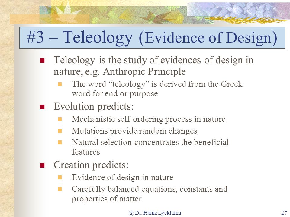#3 – Teleology (Evidence of Design)