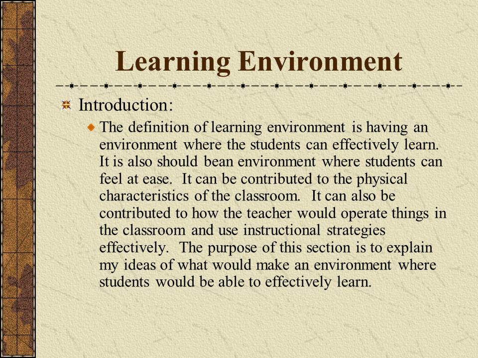 Learning Environment Introduction: