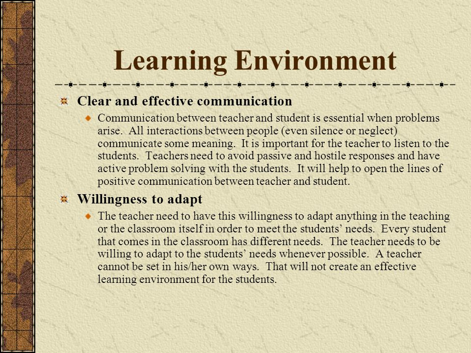 Learning Environment Clear and effective communication