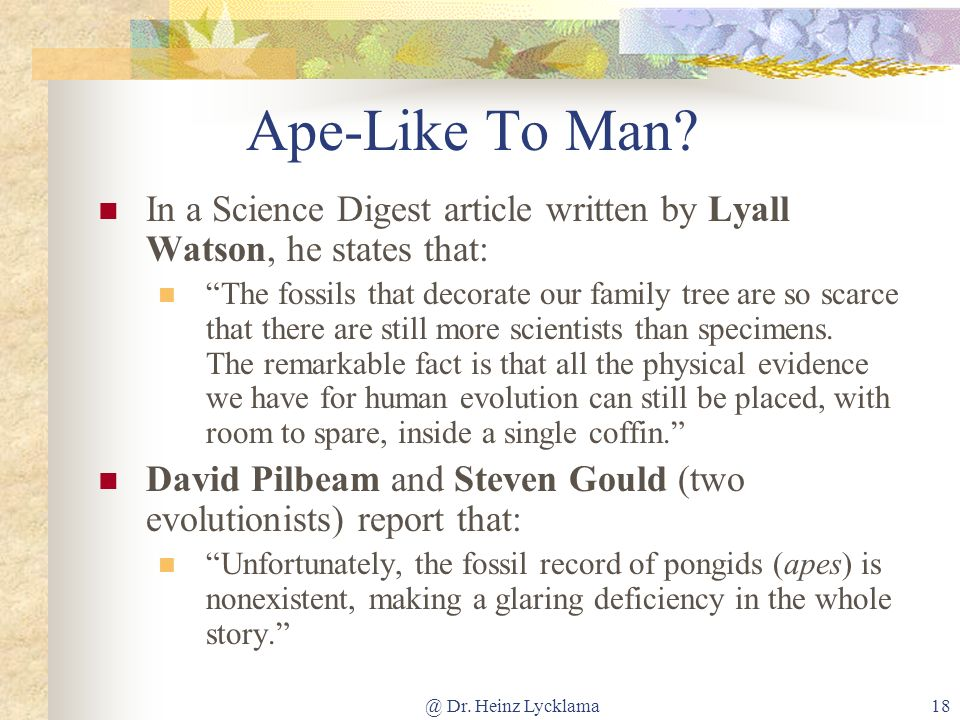 Ape-Like To Man In a Science Digest article written by Lyall Watson, he states that: