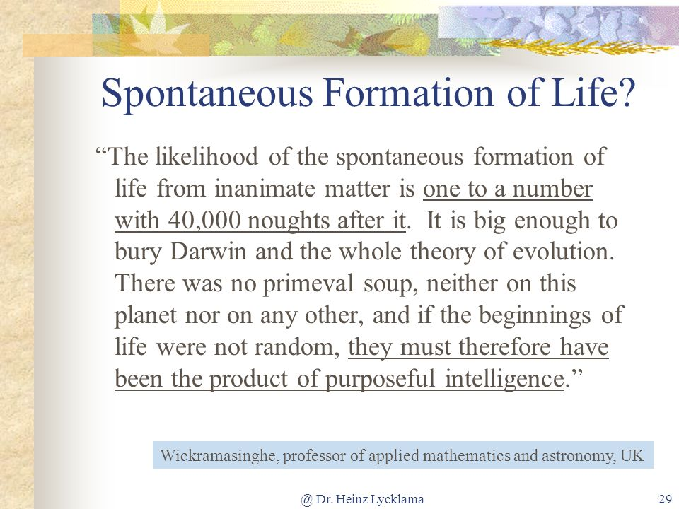 Spontaneous Formation of Life