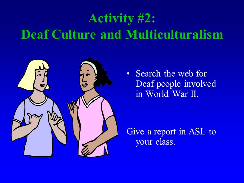 Activity #2: Deaf Culture and Multiculturalism