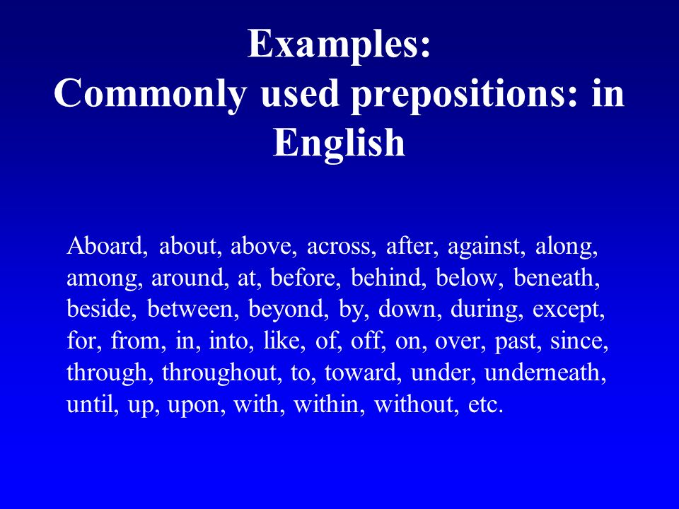 Examples: Commonly used prepositions: in English