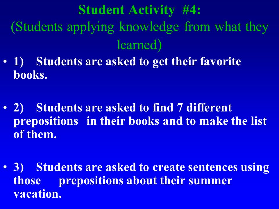 Student Activity #4: (Students applying knowledge from what they learned)
