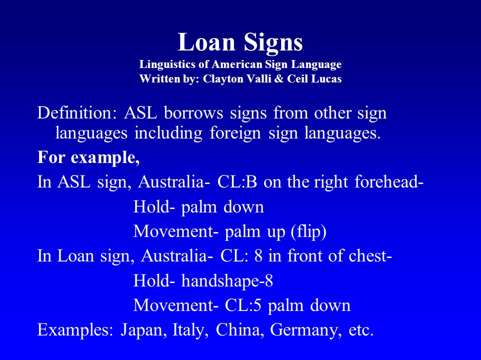 Loan Signs Linguistics of American Sign Language Written by: Clayton Valli & Ceil Lucas