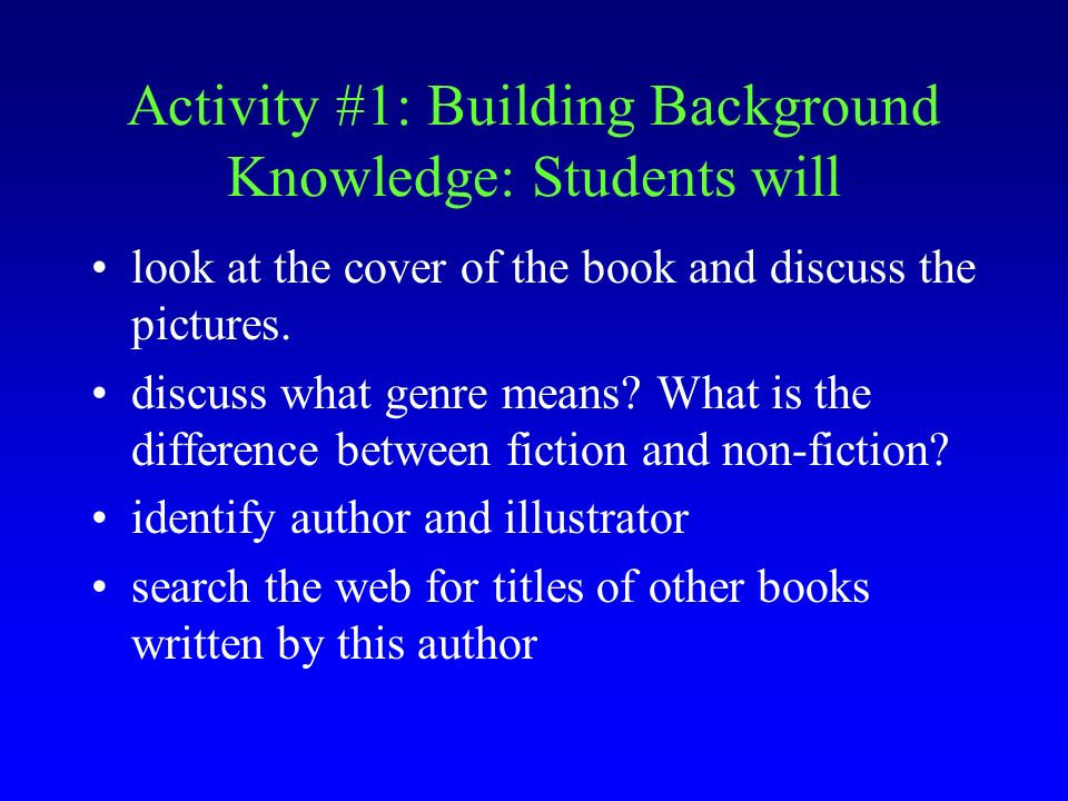 Activity #1: Building Background Knowledge: Students will