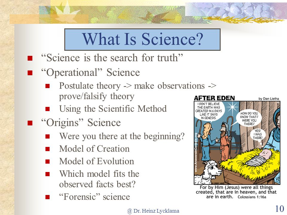 What Is Science Science is the search for truth