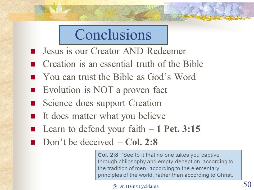 Conclusions Jesus is our Creator AND Redeemer
