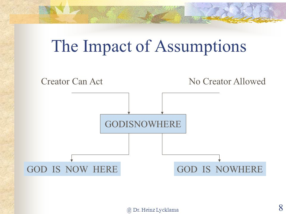 The Impact of Assumptions