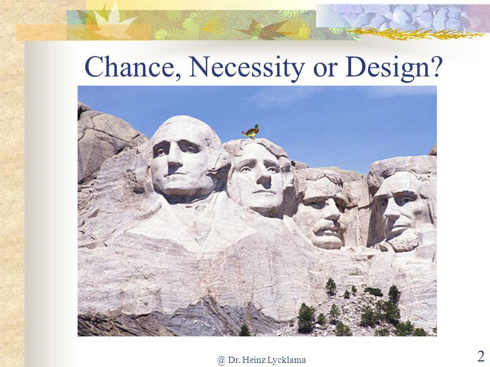 Chance, Necessity or Design
