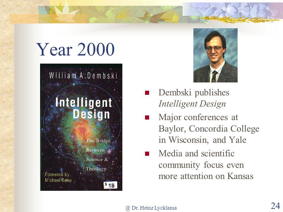 Year 2000 Dembski publishes Intelligent Design