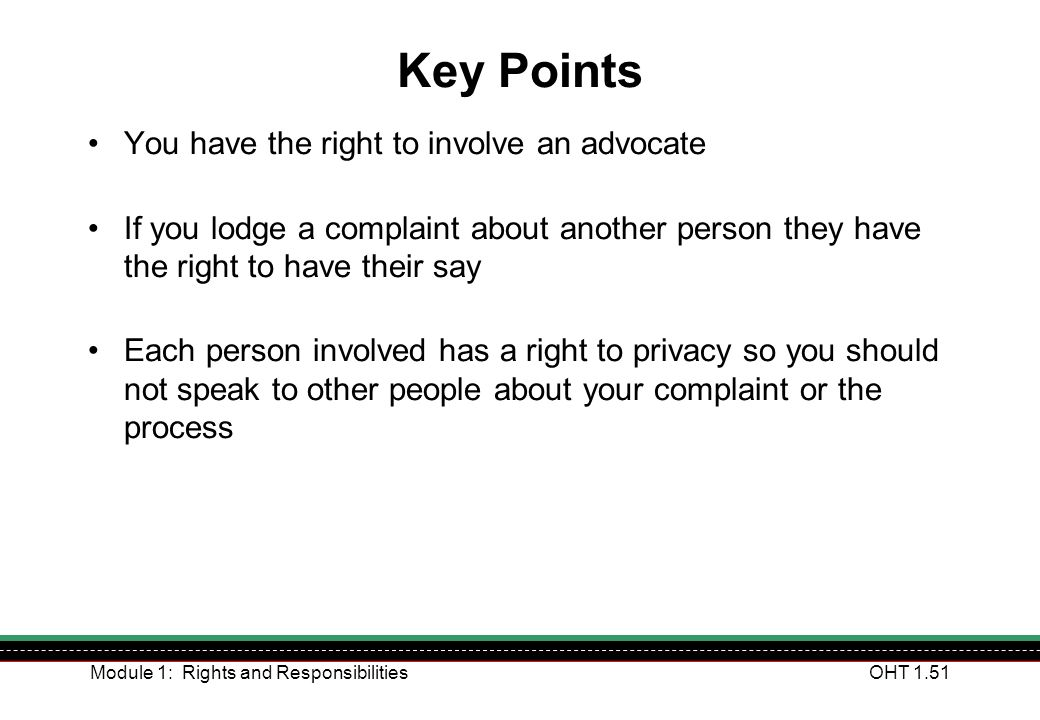 Key Points You have the right to involve an advocate