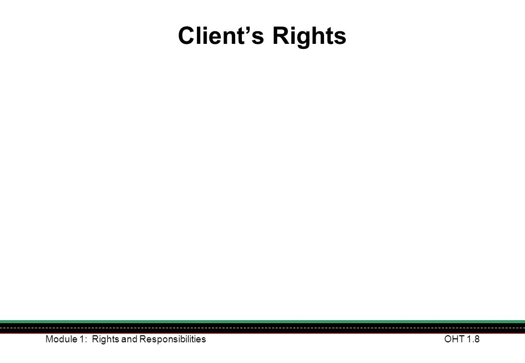 Client's Rights Module 1: Rights and Responsibilities