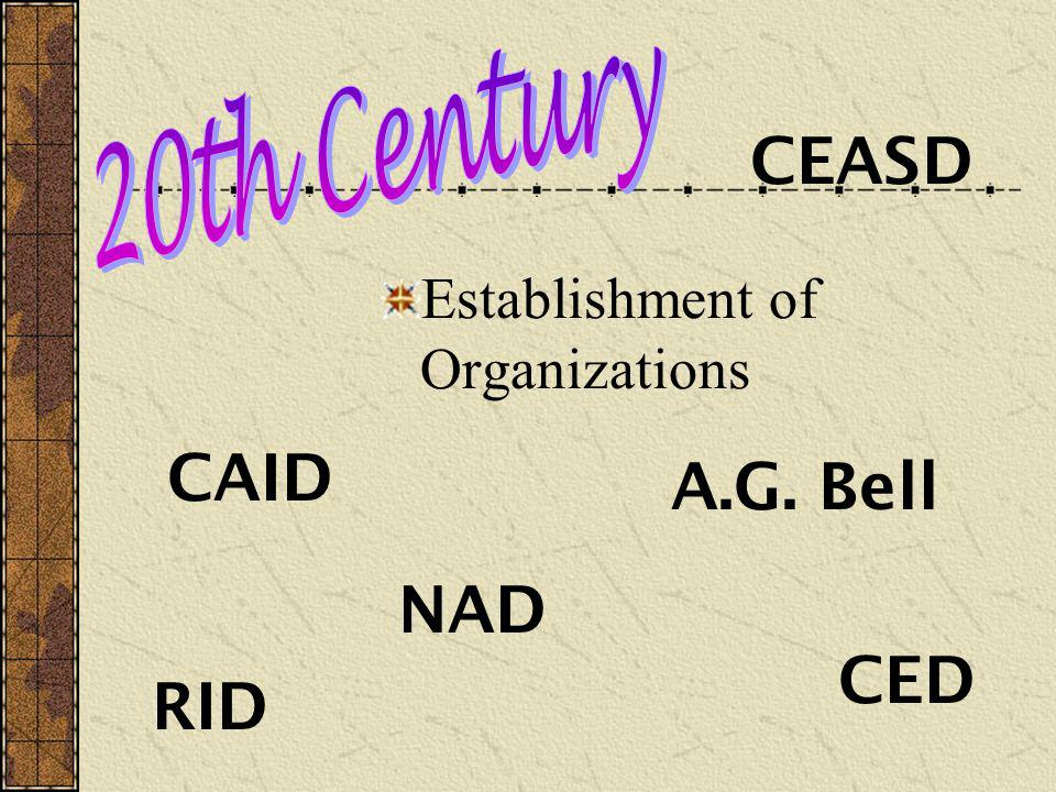 CEASD CAID A.G. Bell NAD CED RID Establishment of Organizations