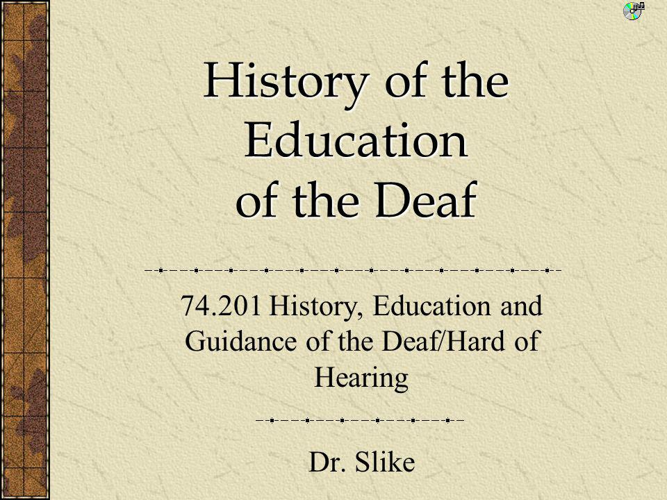 History of the Education of the Deaf