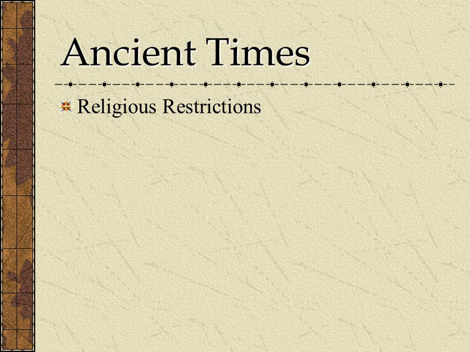 Ancient Times Religious Restrictions
