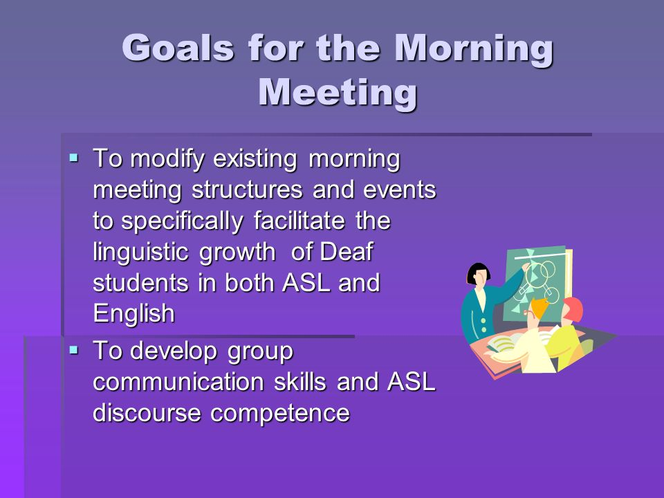 Goals for the Morning Meeting