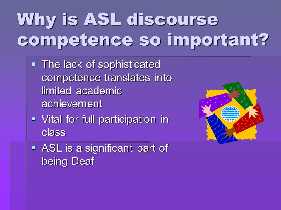 Why is ASL discourse competence so important