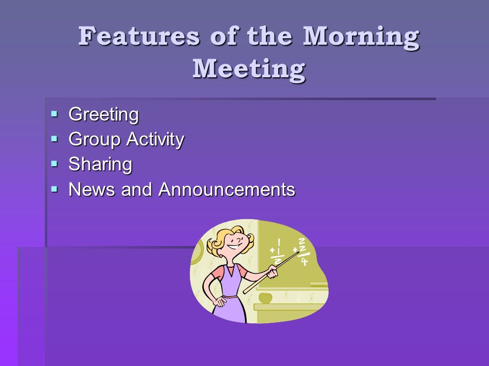 Features of the Morning Meeting