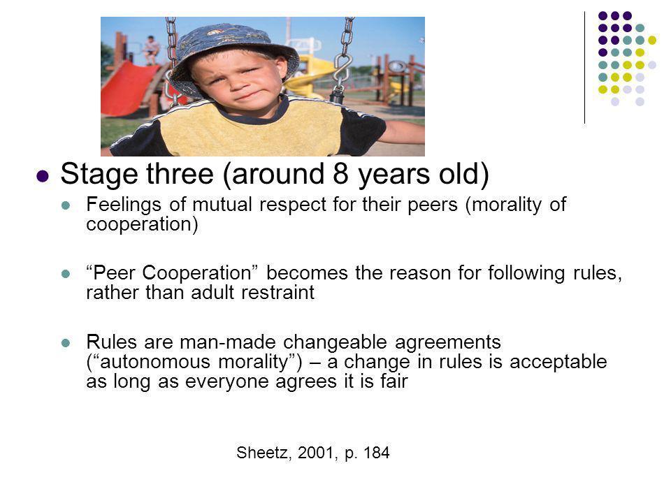 Stage three (around 8 years old)