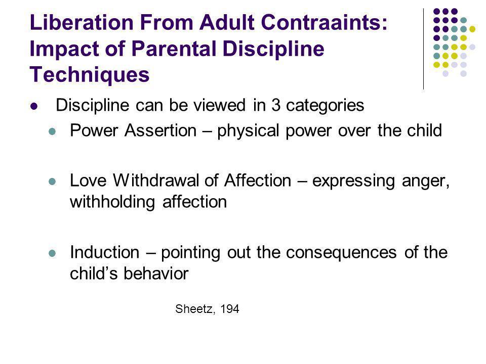 Liberation From Adult Contraaints: Impact of Parental Discipline Techniques