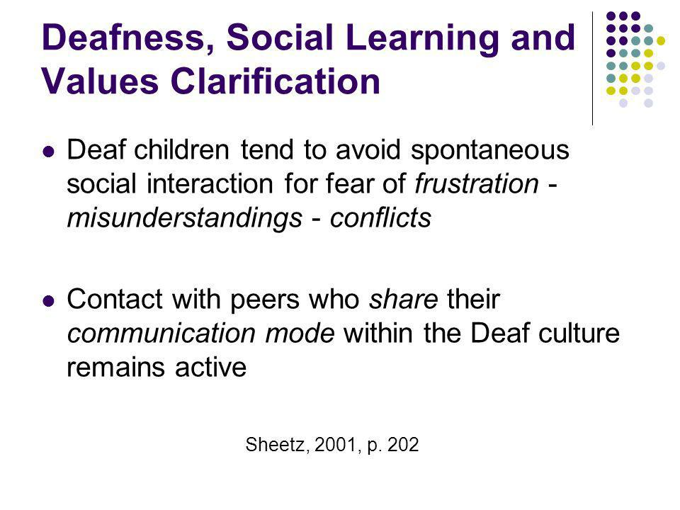 Deafness, Social Learning and Values Clarification