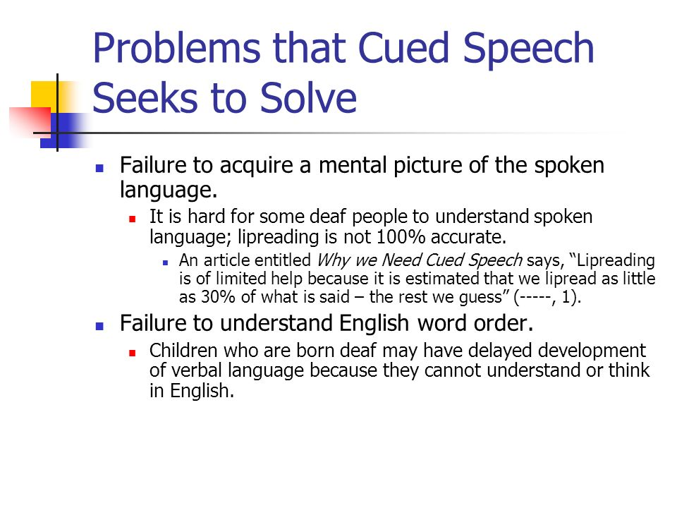 Problems that Cued Speech Seeks to Solve