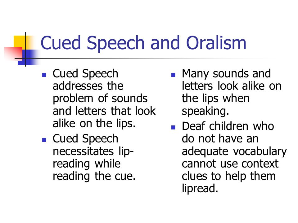 Cued Speech and Oralism