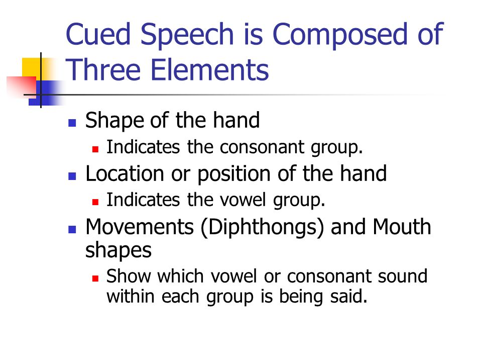 Cued Speech is Composed of Three Elements