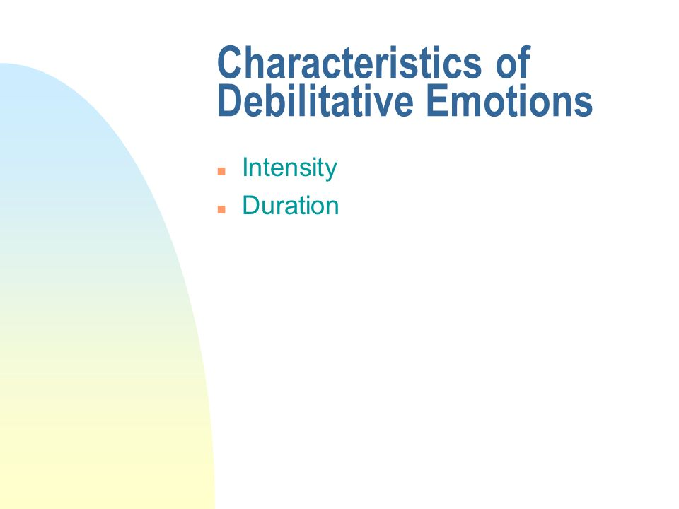 debilitative emotions Debilitative emotions and irrational thinking  factors affecting emotions there are various factors that influence the expression of feelings,.