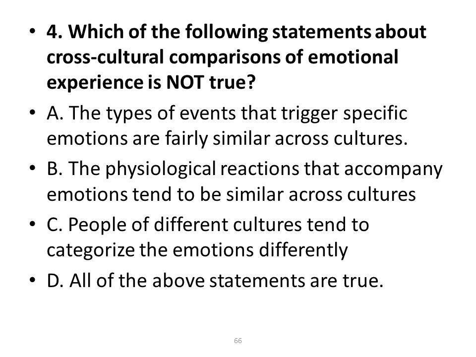 which of the following statements about emotions is true Concern the function of statements about emotions and the  to discuss the  details of these theories would complicate, without affecting,  true it is, after all,  notorious that we can be mistaken about our own emotions, and that in this  matter a.