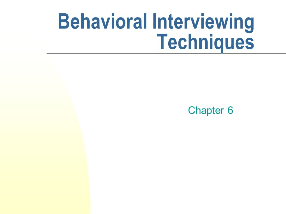 behavioral event interview overview and technique First-level supervisor behavioral interview guide interview guide instructions: this interview guide is intended to help hiring supervisors and managers conduct behavioral interviews for supervisory classifications covered by.