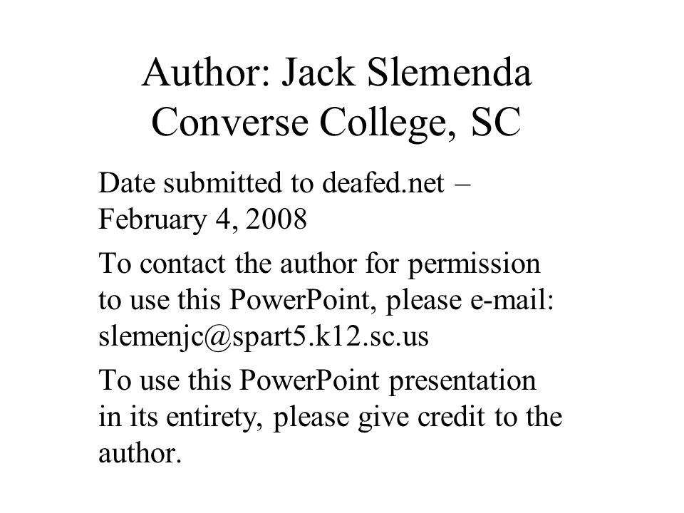 Author: Jack Slemenda Converse College, SC