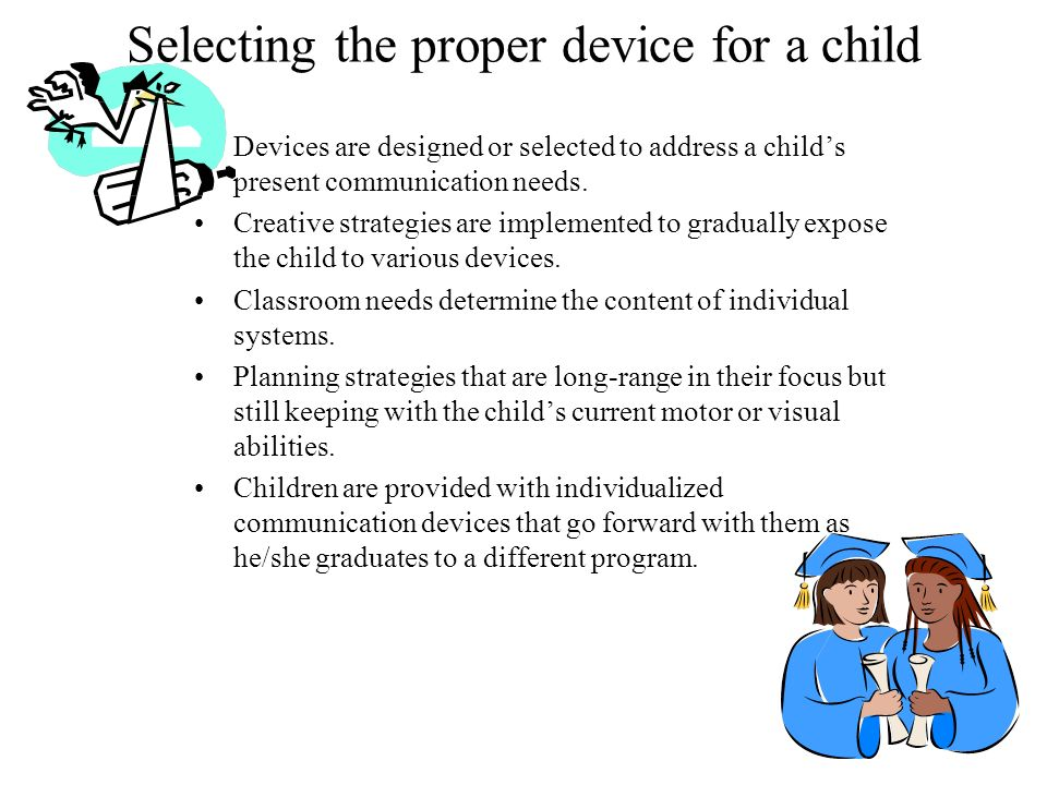 Selecting the proper device for a child