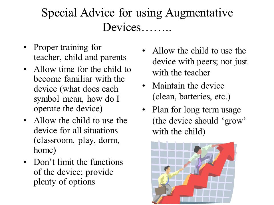 Special Advice for using Augmentative Devices……..