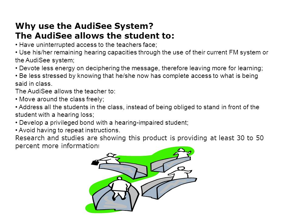 Why use the AudiSee System