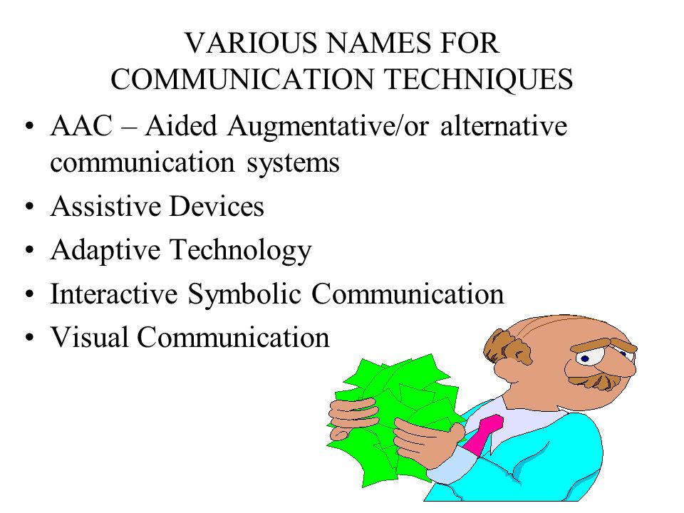VARIOUS NAMES FOR COMMUNICATION TECHNIQUES